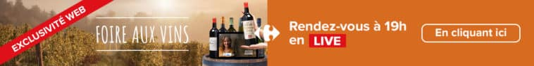 Foire aux vins carrefour 2021
